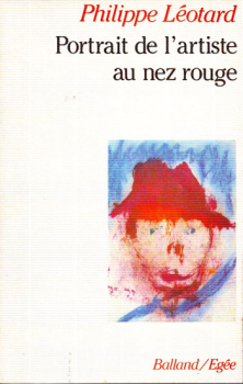 Portrait de l'artiste au nez rouge—Philippe Léotard