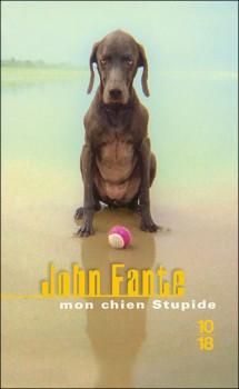 Mon chien Stupide, John Fante