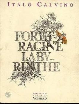 Forêt Racine Labyrinthe, Italo Calvino