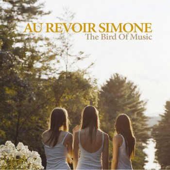 The Bird Of Music, Au Revoir Simone