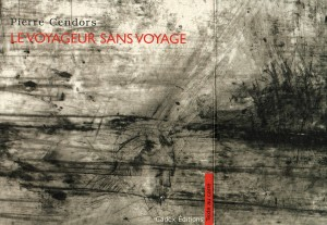 Le voyageur sans voyage, Pierre Cendord, Cadex Editions