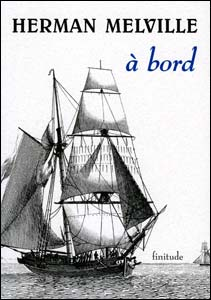 A Bord, Herman Melville, Editions Finitude