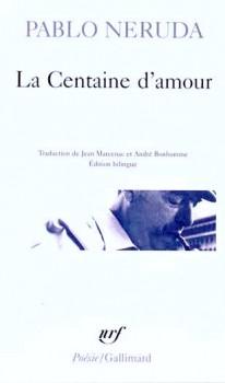 Centaine d'amour, Pablo Néruda, Editions Gallimard