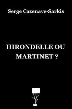 Hirondelle ou martinet ? Nouvelles de Serge Cazenave
