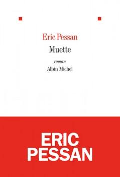 Muette, d'Eric Pessan, Ed. Albin Michel
