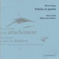 Poèmes en pensée, Michel Deguy - Motifs pour poèmes, Alain Lestié, Ed. Le bleu du ciel