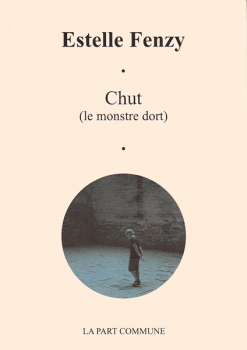 Chut (le monstre dort), Estelle Fenzy, La part commune